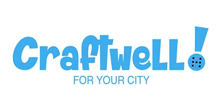 Craftwell For Your City  tickets