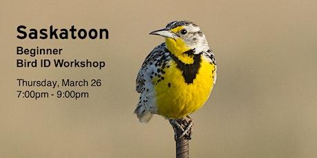 Saskatoon - Beginner Bird ID Workshop tickets