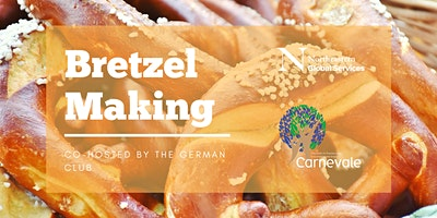 Bretzel Baking: Co-hosted by the German Society of NU (GSNU)
