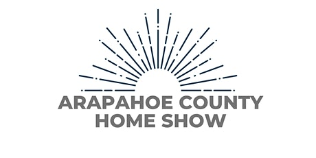 Arapahoe County Fall Home Show tickets