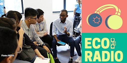 EcoRadio Workshop for Eco Ambassadors!