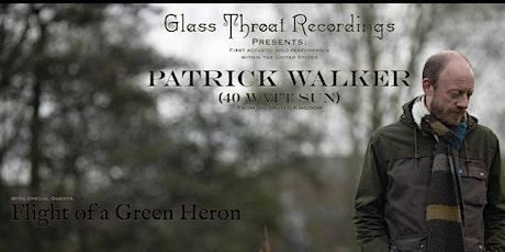 Patrick Walker (40 Watt Sun) and Flight of a Green Heron tickets