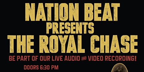 Nation Beat presents The Royal Chase - Live Recording tickets