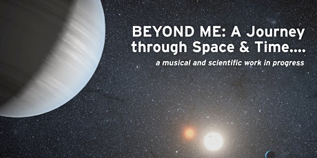 Astronomy Night: BEYOND ME, a musical and scientific work in progress.  tickets