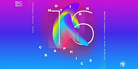 Big Bang Motion Graphics 16 entradas