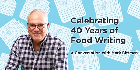 Celebrating 40 Years of Food Writing: A Conversation with Mark Bittman tickets