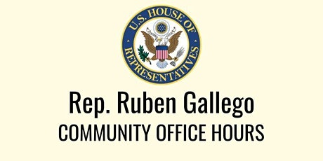 Congressman Gallego's Community Office Hours tickets