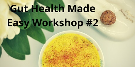 Gut Health Made Easy in 2 sessions part 2 tickets