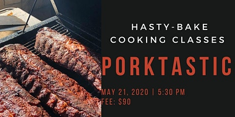 "Hasty-Bake ""Porktastic"" Cooking Class tickets"