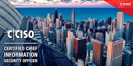 Certified Chief Information Security Officer (CCISO) Masterclass – Chicago, IL tickets