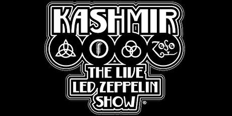 Kashmir  - The Live Led Zeppelin Show! Tickets
