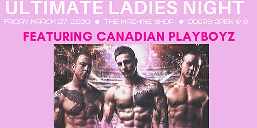 Canadian Playboyz Ultimate Ladies Night