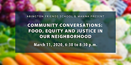 COMMUNITY CONVERSATIONS: FOOD, EQUITY AND JUSTICE IN OUR NEIGHBORHOOD tickets