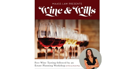 Wine & Wills - Complimentary Wine Tasting and  Estate Planning Seminar tickets