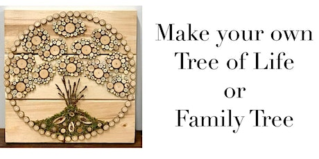 Wood slice. 'Tree of Life ' workshop tickets