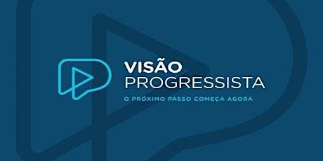 Visão Progressista - O Próximo Passo Começa Agora ingressos
