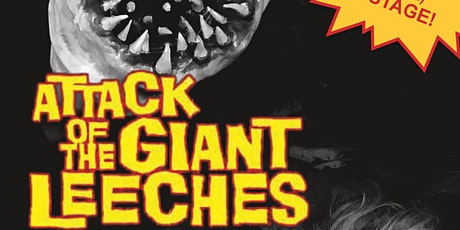 Attack of the Giant Leeches tickets
