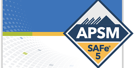 SAFe Agile Product and Solution Management (APSM) 5.0 Charlotte, NC Online Training tickets