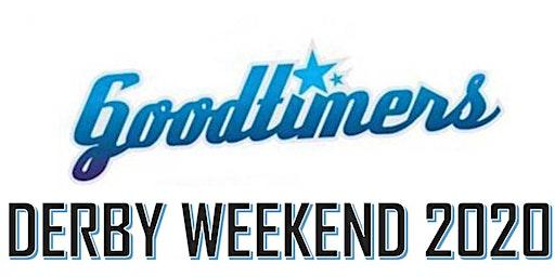 Goodtimers Derby Weekend 2020