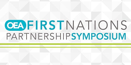 OEA FIRST NATIONS PARTNERSHIP SYMPOSIUM tickets