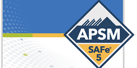 SAFe Agile Product and Solution Management (APSM) Seattle Online Training tickets