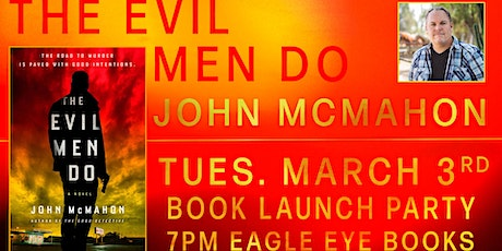 John McMahon Talk and Signing for The Evil Men Do tickets