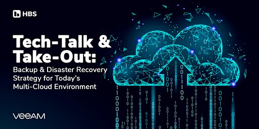 Tech-Talk & Take-Out: Backup and Disaster Recovery