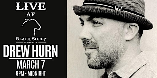 Live Music : Drew Hurn March 7th @ 9pm