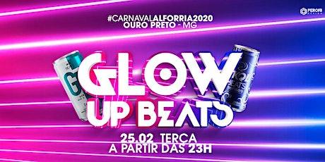Carnaval Alforria- Festa Glow Up Beats ingressos
