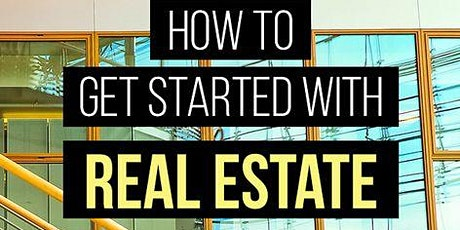 How to Get Started in Real Estate Investing - Earn While You Learn tickets