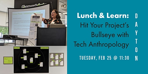 Lunch & Learn: Hit Your Project's Bullseye with Tech Anthropology