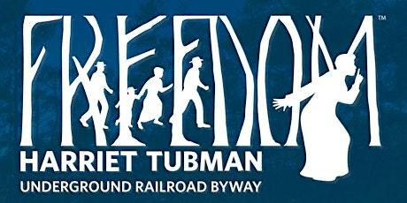 Harriet Tubman Underground Railroad Byway tickets