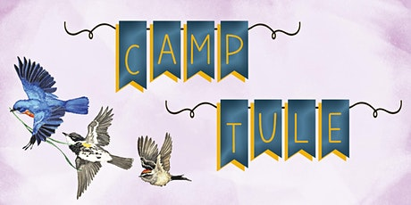 Laguna Explorers: Camp Tule Session 2, Ages 6-9 tickets
