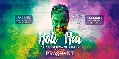 Seattle Holi Hai - 10th Annual Color Festival Jai Ho! Dance Party tickets