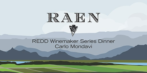 Redd Winemaker Series Dinner: Carlo Mondavi of Raen & Continuum