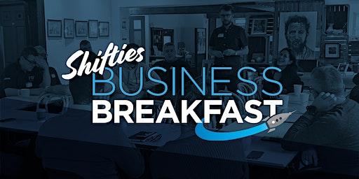 Shifties Business Breakfast - Wednesday 26th February