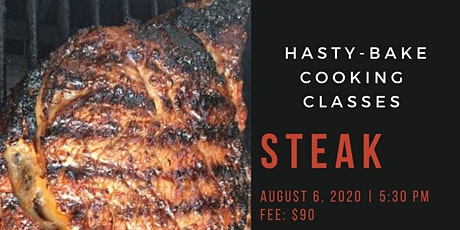 "Hasty-Bake ""Steak"" Cooking Class tickets"