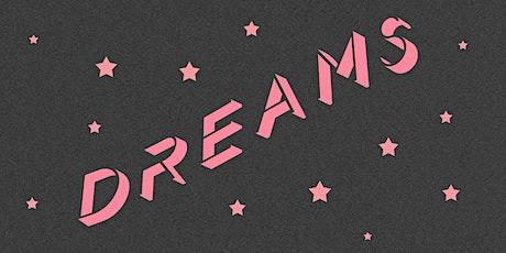 DREAMS tickets