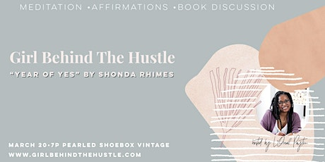 Year of Yes Bookclub Discussion Girl Behind The Hustle tickets