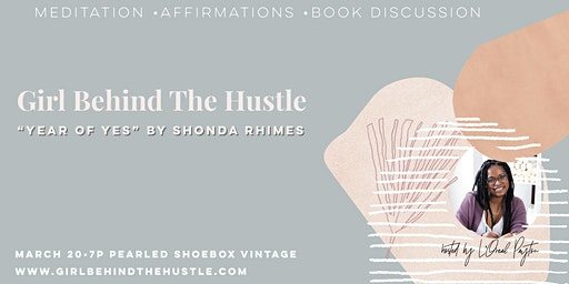Year of Yes Bookclub Discussion Girl Behind The Hustle