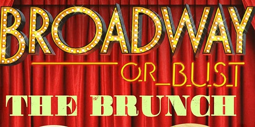 BROADWAY or BUST: The Brunch