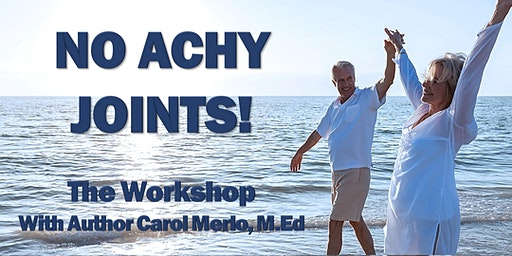 No Achy Joints: How to Manage Pain Using Natural Methods -  02.29.20