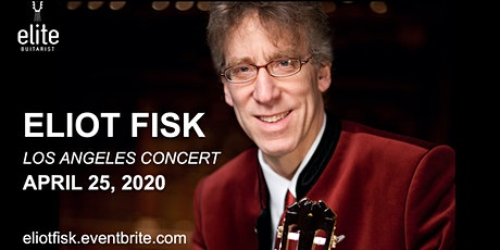 ELIOT FISK - Classical Guitar Concert in Los Angeles tickets