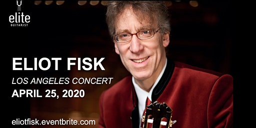ELIOT FISK - Classical Guitar Concert in Los Angeles
