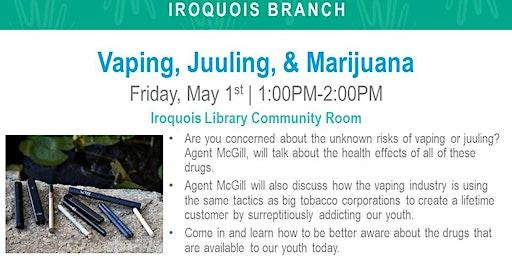 Juuling, Vaping, & Marijuana Information Session (IRQ)