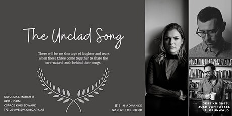 The Unclad Song with Jess Knights, Joshua Van Tassel and R. Grunwald tickets