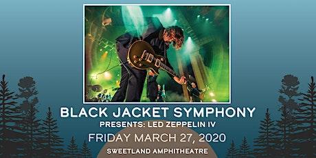 Black Jacket Symphony Presents: Led Zeppelin IV & Greatest Hits tickets