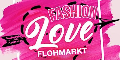 Fashion Love Flohmarkt - Tischvergabe - 01. März 2020 Tickets