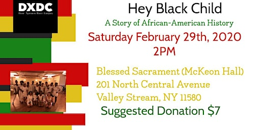 "Danse Xpressions presents ""Hey Black Child"""