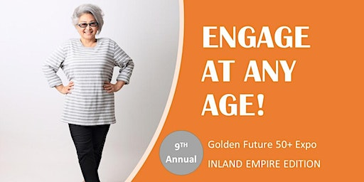 2020 Golden Future 50+ Expo - Inland Empire Edition